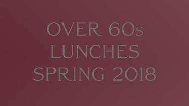 Over 60s Lunches Spring 2018